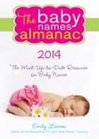 The 2014 Baby Names Almanac ebook by Emily Larson