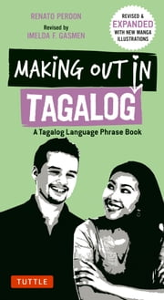 Making Out in Tagalog - A Tagalog Language Phrase Book ebook by Renato Perdon,Imelda F. Gasmen