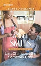 Last Chance at the Someday Café ebook by Angel Smits