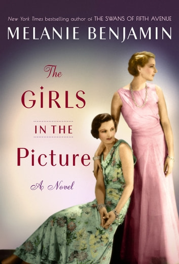 The Girls in the Picture - A Novel ebook by Melanie Benjamin