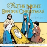 The Night Before Christmas - A Childrens Christmas Poem About the Birth of Jesus ebook by Merry Celeste Murray