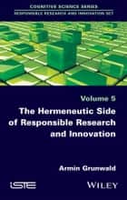The Hermeneutic Side of Responsible Research and Innovation ebook by Armin Grunwald