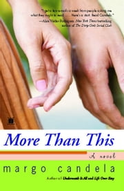 More Than This - A Novel ebook by Margo Candela