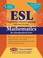 ESL Mathematics for Standardized Tests ebook by Catherine Price, Sandra Rush