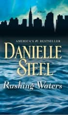 Rushing Waters - A Novel電子書籍 Danielle Steel