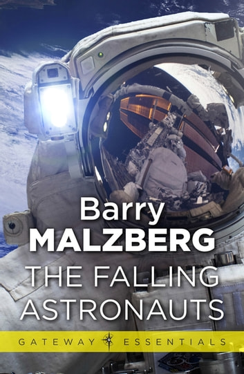 The Falling Astronauts ebook by Barry N. Malzberg