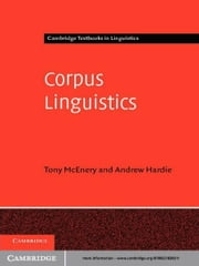 Corpus Linguistics - Method, Theory and Practice ebook by Tony McEnery,Andrew Hardie