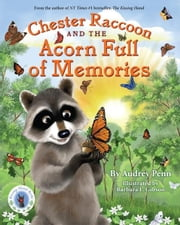 Chester Raccoon and the Acorn Full of Memories ebook by Audrey Penn,Barbara Leonard Gibson