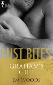 Graham's Gift ebook by Em Woods