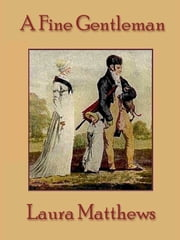 A Fine Gentleman ebook by Laura Matthews
