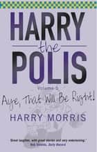 Aye That Will Be Right ebook by Harry Morris