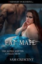 Fat Mate ebook by Sam Crescent