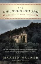 The Children Return - A Mystery of the French Countryside ebook by Martin Walker