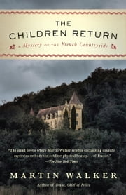 The Children Return - A Bruno, Chief of Police novel ebook by Martin Walker