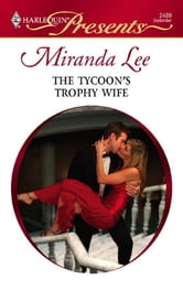 The Tycoon's Trophy Wife ebook by Miranda Lee
