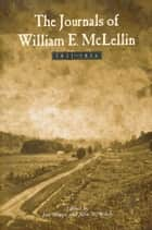 The Journals of William E. McLellin: 1831-1836 ebook by Welch, John W.