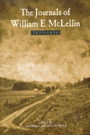 The Journals of William E. McLellin: 1831-1836 ebook by Welch,John W.