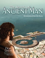 Secrets of Ancient Man - Revelations from the Ruins ebook by Don Landis