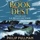 La Belle Sauvage: The Book of Dust Volume One Áudiolivro by Philip Pullman, Michael Sheen