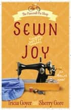 Sewn with Joy ebook by Tricia Goyer,Sherry Gore