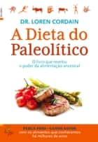 A Dieta do Paleolítico ebook by Loren Cordain