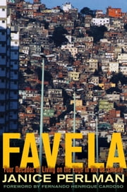 Favela: Four Decades of Living on the Edge in Rio de Janeiro ebook by Janice Perlman
