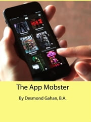 The App Mobster ebook by Desmond Gahan