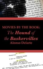 Movies by the Book: The Hound of the Baskervilles ebook by Alonso Delarte