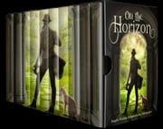 On the Horizon: Simple Worlds of Speculative Adventure ebook by S. A. Gibson, Mirren Hogan, Stephanie Barr,...
