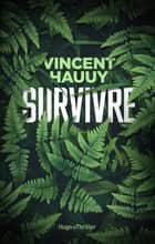 Survivre ebook by Vincent Hauuy