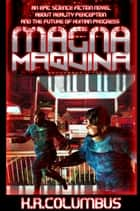 Magna Maquina Complete ebook by K.R. Columbus