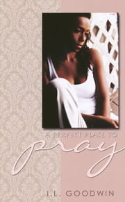 A Perfect Place to Pray ebook by I.L. Goodwin