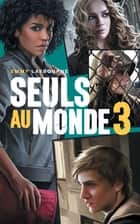 Seuls au monde - Tome 3 - Camp d'Isolement ebook by Emmy Laybourne