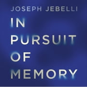 In Pursuit of Memory - The Fight Against Alzheimer's: Shortlisted for the Royal Society Prize audiobook by Dr Joseph Jebelli