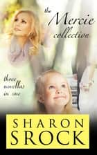The Mercie Collection ebook by Sharon Srock