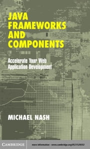 Java Frameworks and Components ebook by Nash, Michael