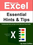 Microsoft Excel Essential Hints and Tips ebook by Diane Griffiths