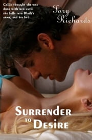 Surrender to Desire ebook by Tory Richards