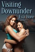 Visiting Downunder ebook by Eva Hore