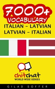 7000+ Vocabulary Italian - Latvian ebook by Gilad Soffer