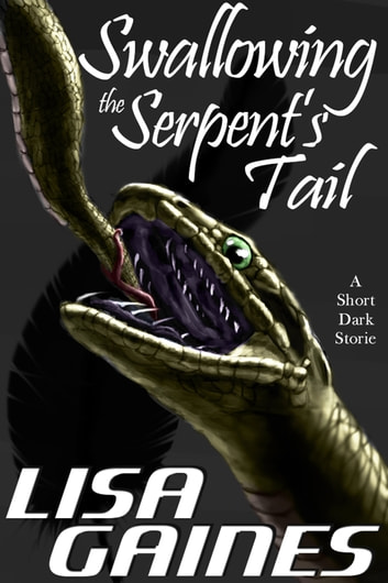 Swallowing the Serpent's Tail eBook by Lisa Gaines