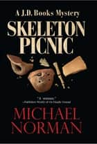 Skeleton Picnic ebook by Michael Norman