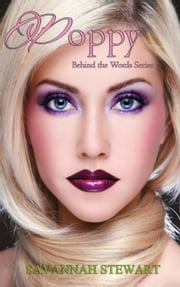 Poppy - Behind the Words ebook by Savannah Stewart
