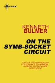 On the Symb-Socket Circuit ebook by Kenneth Bulmer