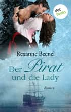 Der Pirat und die Lady - Roman ebook by Rexanne Becnel