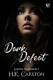 Dark Defeat ebook by H.K. Carlton