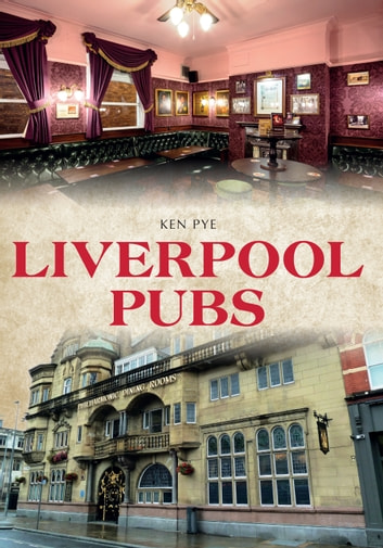 Liverpool's Pubs ebook by Ken Pye