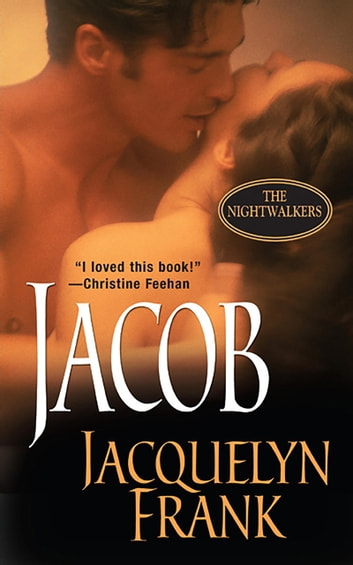 Jacob The Nightwalkers Ebook By Jacquelyn Frank 9781420121964
