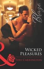 Wicked Pleasures (Mills & Boon Blaze) (The Pleasure Seekers, Book 2) ebook by Tori Carrington