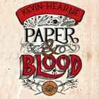 Paper & Blood - Book 2 of the Ink & Sigil series audiobook by Kevin Hearne